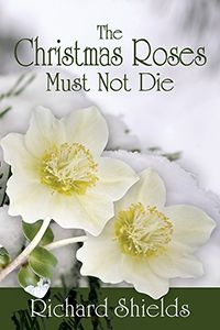 The Christmas Roses Must Not Die
