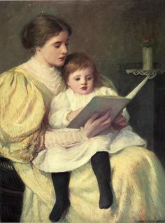 "Mother and Child Reading (also known as Nursery Rhymes), 1896. Frederick Warren Freer (American, 1849-1908). Montgomery Museum of Fine Arts. Oil on canvas.""You may have beauty to spare and trinkets galore; / Toys and trimmings and be envied more. / But more fortunate than I you never can be — / For I had a Mother who gave me whole worlds /  …and taught me to dream."" — Strickland Gillian"