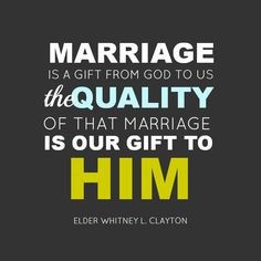 life, god, general conference, gifts, inspir, husband, marriage, quot, live