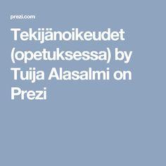 Tekijänoikeudet (opetuksessa) by Tuija Alasalmi on Prezi