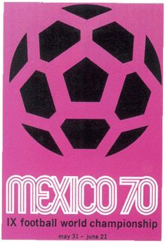 1970 World Cup in Mexico Football War, Football Design, Football Records, Football Tournament, 1970 World Cup, World Cup 2014, Soccer Art, Soccer Poster, Soccer Sports