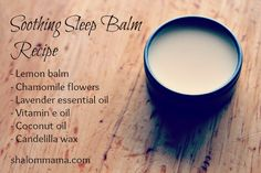 Soothing Sleep Balm Recipe ○ via shalom mama Herbal Remedies, Home Remedies, Natural Remedies, Health Remedies, Holistic Remedies, Natural Medicine, Herbal Medicine, Doterra, Vitamin E Oil