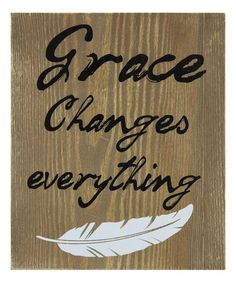 Look what I found on #zulily! 'Grace Changes Everything' Wall Art #zulilyfinds