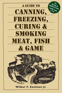 This no-nonsense guide to canning, freezing, curing, and smoking meat, fish, and game is written in down-to-earth, informative, everyday language. The third edition of this perennial bestseller is com