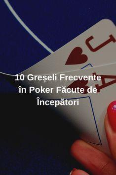 Greșeli incipiente în poker – oricine poate greși, importat este să nu perseverezi în greșeală! #Romania #jocuri #jocuricalaaparate #jocuri Poker, News, Blog, Blogging