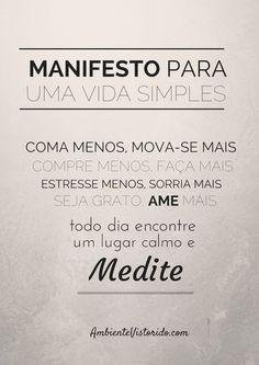 Manifesto para uma Vida Simples - Blog Ambiente Vistoriado http://ambientevistoriado.com/vivendo-a-vida-simples/