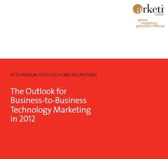 CMOs Discuss What 2012 Holds for BtoB Tech Marketing - Mike Neumeier, APR for BlogNotions Marketers Blog