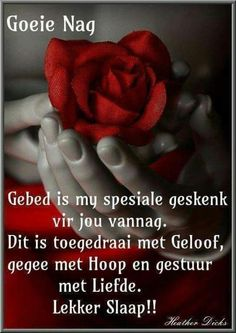 Good Morning Good Night, Good Night Quotes, Good Night Blessings, Goeie Nag, Goeie More, Afrikaans Quotes, Special Quotes, Inspirational Quotes, Words