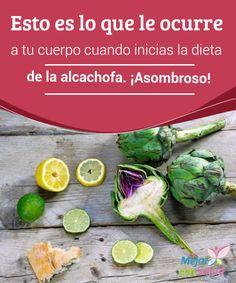 Esto es lo que le ocurre a tu #cuerpo cuando inicias la #dieta de la alcachofa. ¡Asombroso! Si queremos #perderpeso gracias a la dieta de la #alcachofa es fundamental que reduzcamos la ingesta de #grasas saturadas e incluyamos esta hortaliza dentro de una alimentación sana y equilibrada