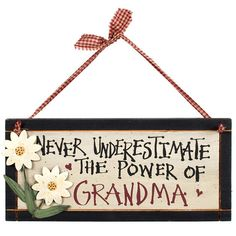 Never Underestimate The Power Of Grandma Sign – Baubles-N-Bling