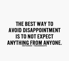 Don't expect anything from anyone Love Hurts Quotes, Hurt Quotes, Poem Quotes, Life Quotes, Never Expect Anything, Disappointment Quotes, Say More, Book Layout, Self Improvement