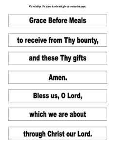 Grace Before Meals (worksheet and/or game)- Cut out strips. Put prayer in order and glue on construction paper. You can also print this out on card stock for a game and see which student can put the prayer in the correct order the fastest.
