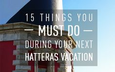 Visited by tens of thousands of vacationers each year, Hatteras Island is easily one of the most charming places on the East Coast. To help you make the most of your trip, we've put together a list…