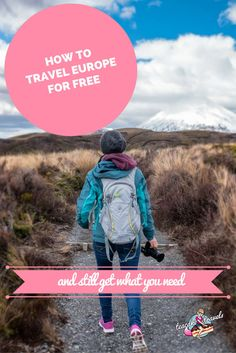 How to travel Europe for free and still get what you need to have an awesome trip!