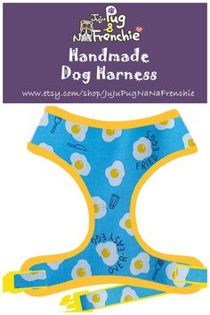Items similar to Blue Boy Fried Egg dog harness vest, French bulldog harness, Yellow Girl dog harness, Puppy Small dog Harness, medium cute harness on Etsy