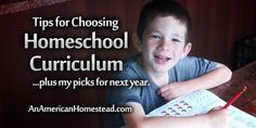 Tips for Choosing Homeschool Curriculum…plus my picks for next year. | An American Homestead – Living Off Grid in the Ozark Mountains