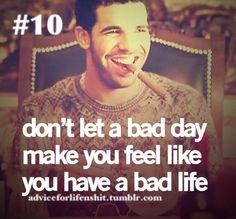 if u hav a bad day....think of this think of DRAKE