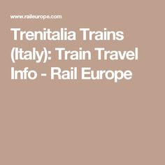 Trenitalia Trains (Italy): Train Travel Info - Rail Europe