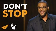 Don't STOP - Tyler Perry - #Entspresso