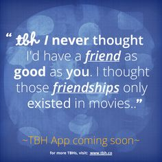 Click to be one of the first to try the new TBH app! #tbh #tobehonest #lms4tbh #friendship #quote #honest Install TBH > www.tbh.co/pinterest Tbh Quotes, Qoutes, Life Quotes, Math Formula Chart, Math Formulas, Boy Images, Friendship, Social Media, Names