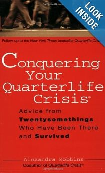 Conquering Your Quarterlife Crisis: Advice from Twentysomethings Who Have Been There and Survived (Perigee Book): Alexandra Robbins: 9780399530388: Amazon.com: Books