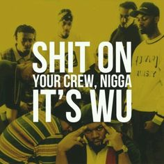 Shit on ya crew, nigga it's Wu Wu Tang Quotes, Quotes To Live By, Life Quotes, 2pac Quotes, Ideas Are Bulletproof, East Coast Hip Hop, Hip Hop Classics, Hip Hop World, Method Man