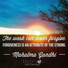 """Picture Gandhi Quotes """"The weak can never forgive. Forgiveness is an attribute of the strong."""" Mahatma Gandhi"""