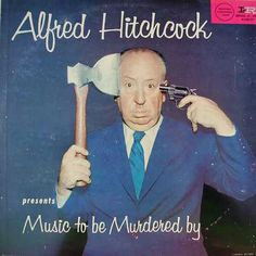 "Alfred Hitchcock ""Music to Be Murdered by"" (c. 1958) LP  Hitchcock DOES NOT sing on this album."