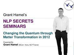 NLP Secrets Seminar 2012  - Quantum Matter - 21082012