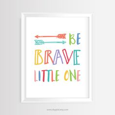 "Printable wall art - Nursery/Kids quote ""Be brave, little one""– 8 x 10 inches –JPG/300 dpi -Instant Download-Typography Poster, Home Decor"