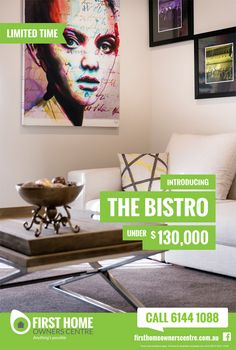 The Bistro. Under $130,000   First Home Owners Centre