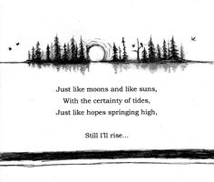 tattoo idea for upper arm, my absolute favourite quote by Maya Angelou, still i rise, arm bands, trees, nature, birds, moon, sun.