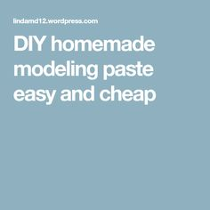 DIY homemade modeling paste easy and cheap