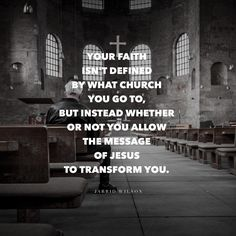Jarrid Wilson - Your faith isn't defined by what church you go to,...
