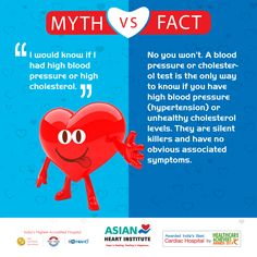 #MYTH‬ VS ‎#FACT‬  MYTH‬: I Would know if I had high blood pressure or high cholestrol  ‎FACT‬: No you won't.A #blood pressure or #cholesterol test is the only way to know if you have high blood #pressure(hypertension) or unhealthy cholesterol levels.They are slient killers and have no obvious associated #symptoms.#AHI