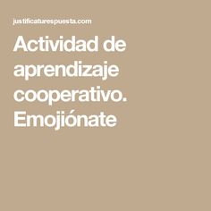 Actividad de aprendizaje cooperativo. Emojiónate