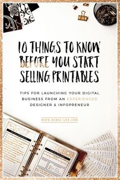 10 Things to Know Before You Start Selling Printables Online: get your FREE checklist for deciding what products to create and which e-commerce platform is ideal for you via rebel-lux.com: