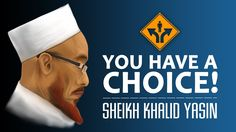 You Have A Choice! ᴴᴰ - Kinetic Typography [Sheikh Khalid Yasin] Support the Dawah - Click here to donate:  https://www.gofundme.com/The-Daily-Reminder