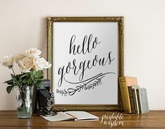 Quote Print, Hello Gorgeous Printable wall art decor poster, calligraphy print, digital typography calligraphy hand written on Etsy, $5.00