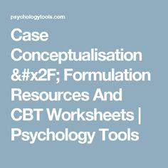 Case Conceptualisation / Formulation Resources And CBT Worksheets | Psychology Tools