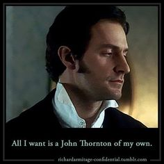 Or a Richard Armitage of my own. Richard Armitage, Good Old Movies, Excellent Movies, Amazing Movies, North And South, Elizabeth Gaskell, John Thornton, Look Back At Me, Mr Darcy