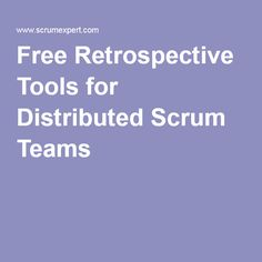 Free Retrospective Tools for Distributed Scrum Teams