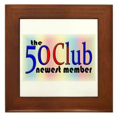 """The 50 Club Framed Tile by CafePress by CafePress. $15.00. Quality construction frame constructed of stained Cherrywood. 100% satisfaction guarantee return policy. Two holes for wall mounting. Rounded edges. Frame measures 6"""" X 6"""" x 0.5"""" with 4.25"""" X 4.25"""" tile. 50th Birthday Gifts, The 50 Club, Newest Member Original 50th gifts with a vintage club twist. High resolution and far superior quality so you can order with confidence."""