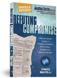 """Refuting Compromise: A Biblical and Scientific Refutation of """"Progressive Creationism"""" (Billions of Years) As Popularized by Astronomer Hugh Ross by Jonathan Sarfati, http://www.amazon.com/dp/0890514119/ref=cm_sw_r_pi_dp_9AMNtb008H2G6"""