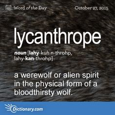 lycanthrope: Dictionary.com Word of the Day