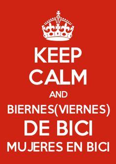 KEEP CALM AND BIERNES(VIERNES) DE BICI MUJERES EN BICI