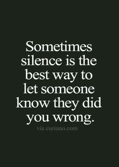 Strength Quotes : $ømetimes silence is the best way to let sømeone knøw they did yøu wrøng! G