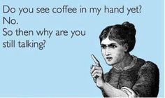 coffee sayings | Coffee quotes