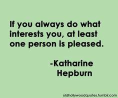Old Hollywood Quotes - Katherine Hepburn