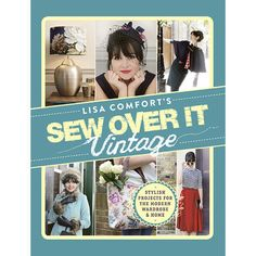 Cover image for Lisa Comfort's sew over it : vintage : stylish projects for the modern wardrobe & home Sewing Tutorials, Sewing Projects, Sewing Patterns, Sewing Ideas, Lisa, Costura Vintage, Sew Over It, Thing 1, Make Your Own Clothes